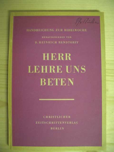 Herr Lehre uns Beten. Handreichung zur 23. Bibelwoche 1960/1961 über das Vaterunser (Matthäus 6, 9-13) ausgelegt von Pastor Dr. Paul Toaspern.