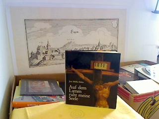 Auf dem Lamm ruht meine Seele : die 7 Worte Jesu am Kreuz. Jost Müller-Bohn. [Matthias Grünewald], Bild-Text-Band ; 05610