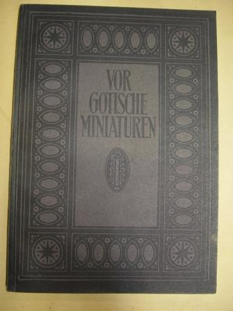 Vorgotische Miniaturen : Die ersten Jahrhunderte deutscher Malerei.