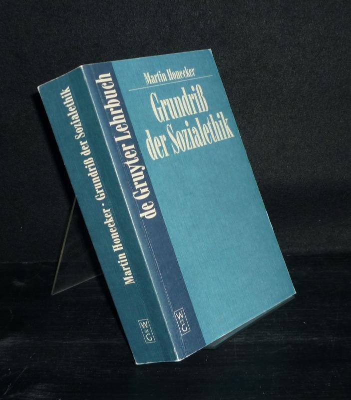 Grundriß der Sozialethik. Von Martin Honecker. (de Gruyter Lehrbuch).