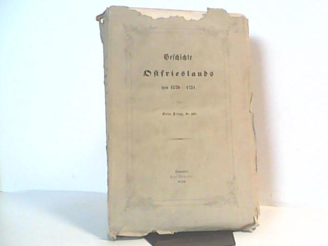 Geschichte Ostfrieslands von 1570-1751.