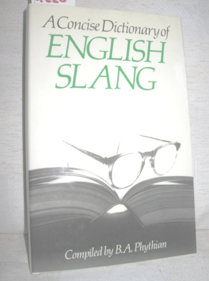 A Concise Dictionary of English Slang and Colloquialisms