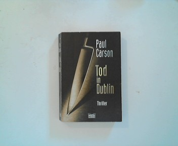 Tod in Dublin : [Thriller]. Aus dem Engl. von Hubert Straßl, Bastei-Lübbe-Taschenbuch ; Bd. 14730 : Allgemeine Reihe
