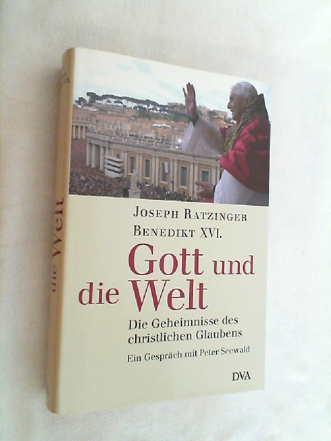 Gott und die Welt : die Geheimnisse des christlichen Glaubens : ein Gespräch.