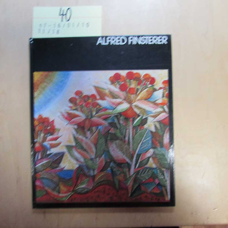 Alfred Finsterer - Gedanken über sein Leben und Werk - signierte Ausgabe