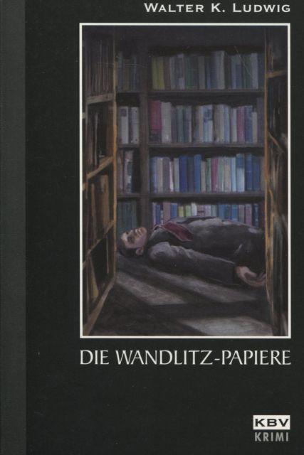 Die Wandlitz-Papiere KBV-Krimi 181
