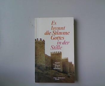 Es brennt die Stimme Gottes in der Stille. Religiöse Lyrik Spaniens im 20. Jahrhundert.
