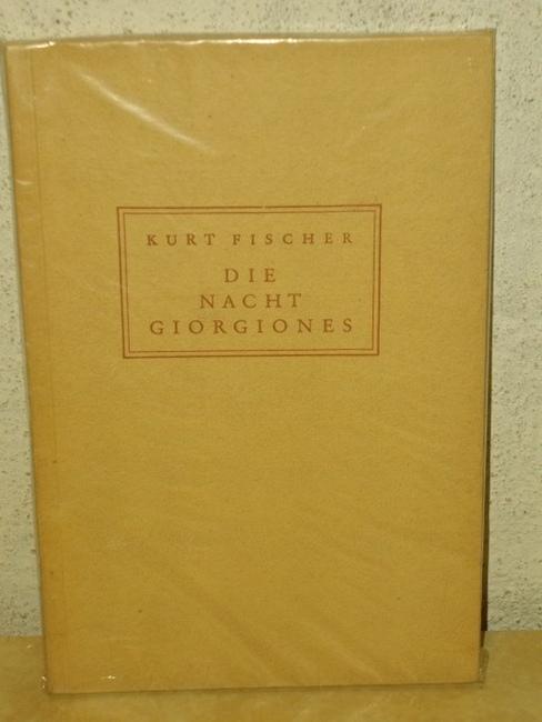 Die Nacht Giorgiones Novelle / Kurt Fischer