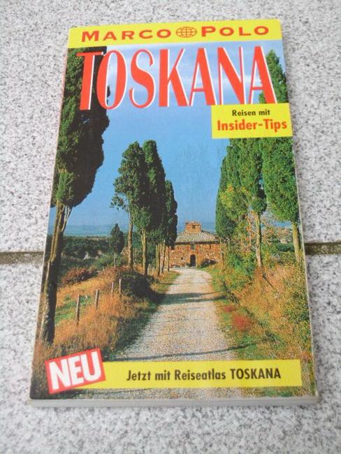 Toskana : Reisen mit Insider-Tips. diesen Führer schrieb, Marco Polo