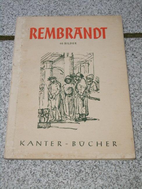 Rembrandt : 60 Bilder. Mit einl. Text v. Carl v. Lorck