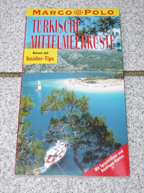 Türkische Mittelmeerküste : Reisen mit Insider-Tips. diesen Führer schrieb
