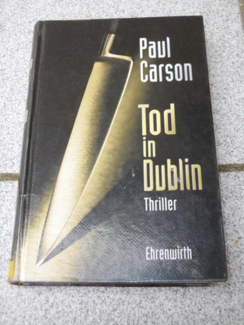 Tod in Dublin : Thriller. Aus dem Engl. von Hubert Straßl