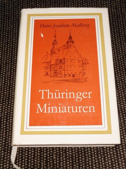 Thüringer Miniaturen : Kleine Städte zwischen einst u. heute. Hans Joachim Malberg. [Mit 23 Ill. von Horst Hausotte]