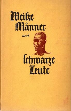 Weiße Männer und schwarze Leute. Afrikanische Erzählungen