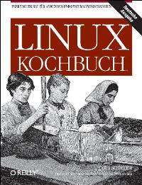 Linux Kochbuch. Praktischer Rat für Anwender und Systemadministratoren [Gebundene Ausgabe] von Carla Schroder (Autor)
