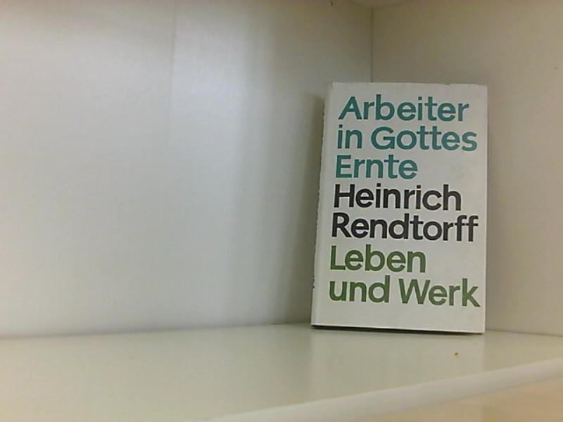 Heinrich Rendtorf - Leben und Werk - Arbeiter in Gottes Ernte