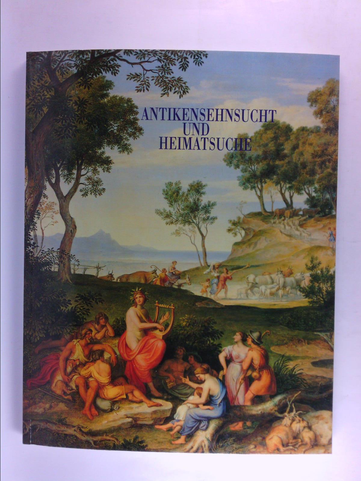 Antikensehnsucht und Heimatsuche. Meisterwerke des 18. und 19. Jahrhunderts aus dem Tiroler Landesmuseum Ferdinandeum Innsbruck