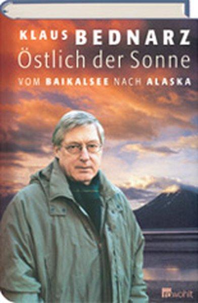 Östlich der Sonne: Vom Baikalsee nach Alaska