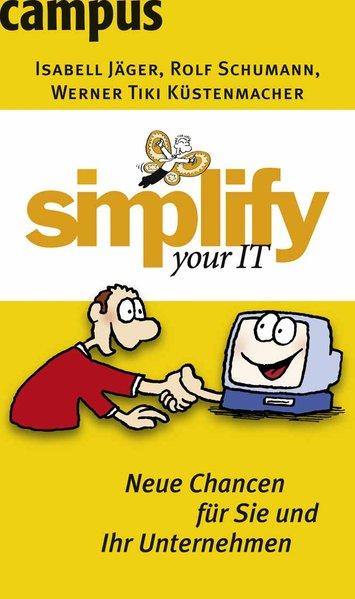 simplify your IT: Neue Chancen für Sie und Ihr Unternehmen Neue Chancen für Sie und Ihr Unternehmen