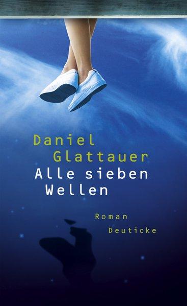 Alle sieben Wellen: Roman