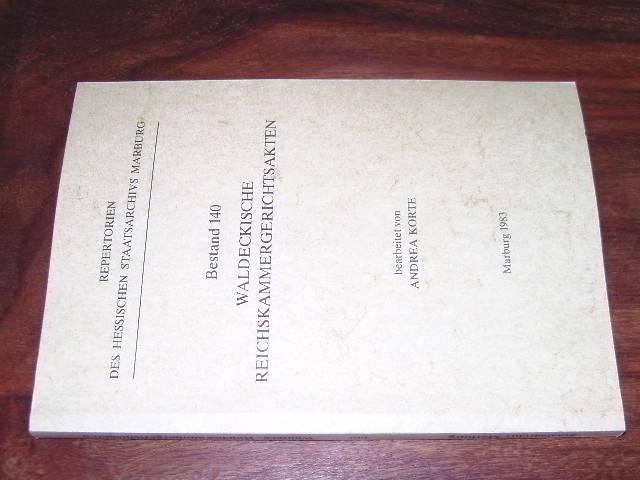 Waldeckische Reichskammergerichtsakten. Bestand 140. (= Repertorien des Hessischen Staatsarchivs Marburg. Inventar der Akten des Reichskammergerichts. Band 6).