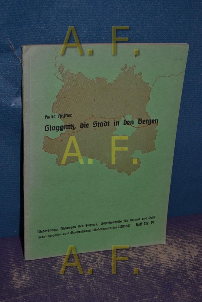 Gloggnitz, die Stadt in den Bergen (Niederdonau, Ahnengau des Führers, Schriftenreihe für Heimt und Volk 71)