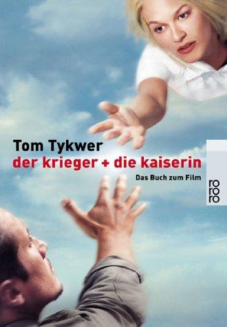 Der Krieger + die Kaiserin. Das Buch zum Film. Herausgegeben von Michael Töteberg. Mit Fotos von Bernd Spauke und Thomas Rabsch rororo Sachbuch 22825.
