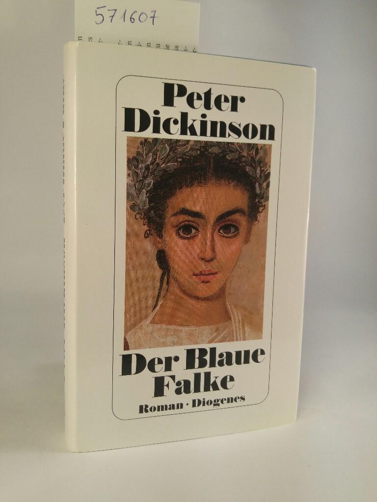 Der Blaue Falke Roman - Dickinson, Peter; Holicki, Irene