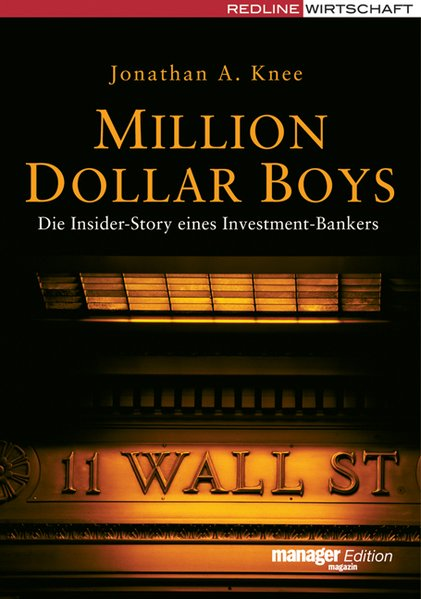 Million Dollar Boys. Die Insider-Story eines Investment-Bankers (manager magazin Edition)