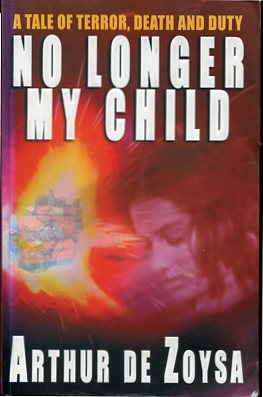 No longer my Child - a Tale of Terror, Death and Duty.