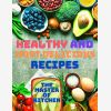 Healthy and Most Delicious Recipes A Cookbook - Magic Publisher