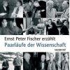 Paarläufe der Wissenschaft. CD - Fischer, Ernst Peter; Sander, Klaus (Regisseur)